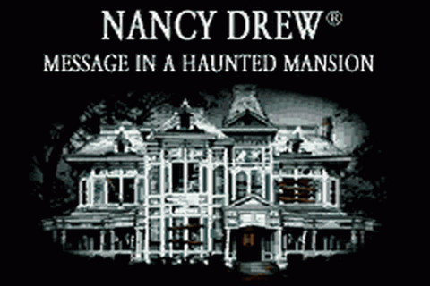 Nancy Drew - Message in a Haunted Mansion title screenshot