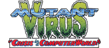 Mutant Virus, The - Crisis in a Computer World logo