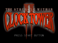 Clock Tower II - The Struggle Within title screenshot