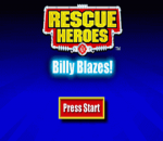 Rescue Heroes - Billy Blazes! title screenshot