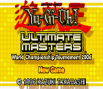 Yu-Gi-Oh! - Ultimate Masters - World Championship Tournament 2006 title screenshot